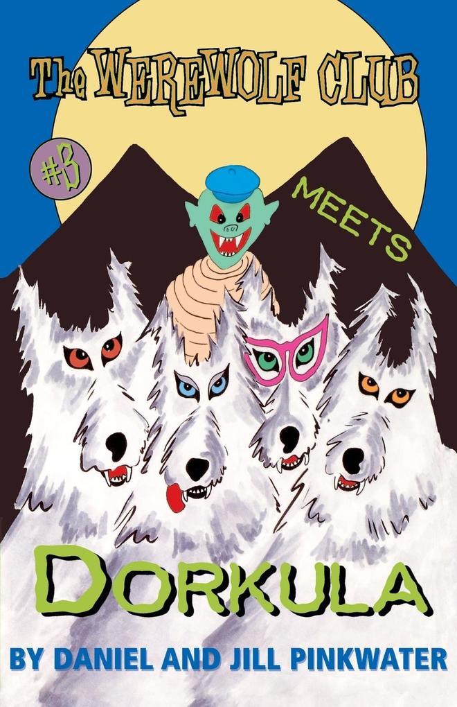 The Werewolf Club Meets Dorkula als Taschenbuch