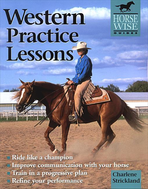 Western Practice Lessons: Ride Like a Champion, Train in a Progressive Plan, Improve Communication with Your Horse, Refine Your Performance als Taschenbuch