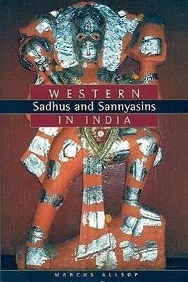 Western Sadhus & Sannyasins in India als Taschenbuch