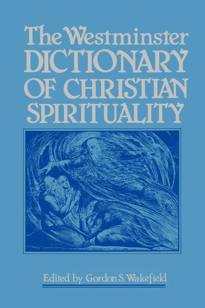 The Westminster Dictionary of Christian Spirituality als Taschenbuch