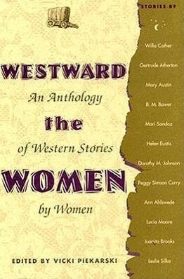 Westward the Women an Anthology of Western Stories by Women als Buch