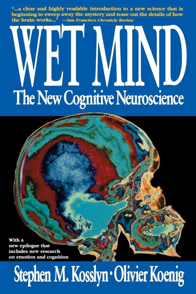 Wet Mind: The New Cognitive Neuroscience als Taschenbuch