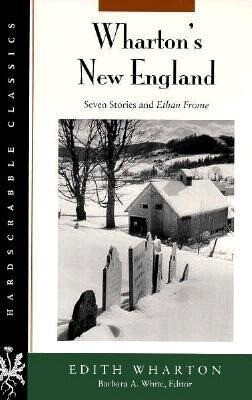 Wharton S New England: Seven Stories and Ethan Frome als Taschenbuch