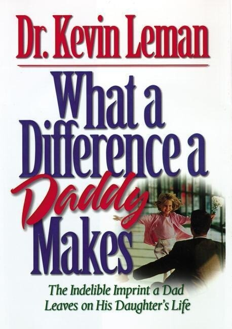What a Difference a Daddy Makes: The Lasting Imprint a Dad Leaves on His Daughter's Life als Taschenbuch