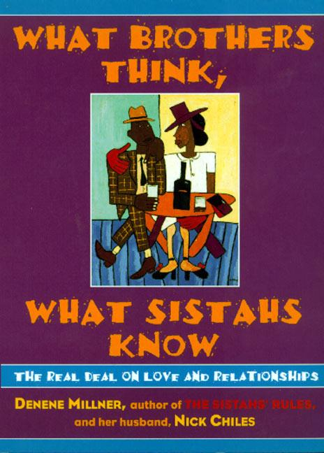 What Brothers Think, What Sistahs Know: The Real Deal on Love and Relationships als Taschenbuch