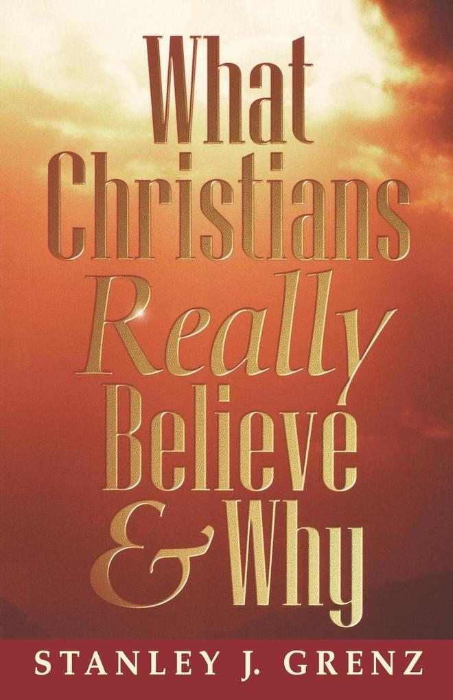 What Christians Really Believe & Why als Taschenbuch