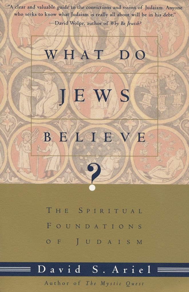 What Do Jews Believe?: The Spiritual Foundations of Judaism als Taschenbuch