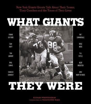 What Giants They Were: New York Giants Greats Talk about Their Teams, Their Coaches, and the Times of Their Lives als Buch