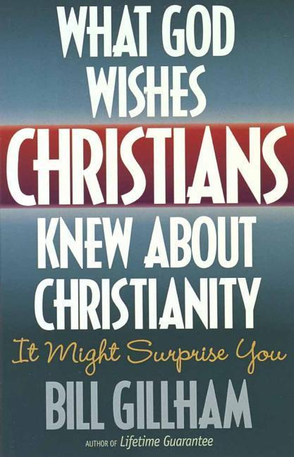 What God Wishes Christians Knew about Christianity als Taschenbuch