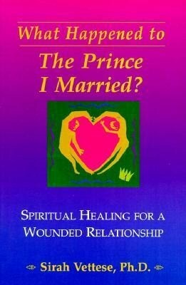What Happened to the Prince I Married?: Spiritual Healing for a Wounded Relationship als Taschenbuch