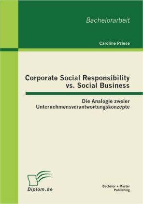 Corporate Social Responsibility vs. Social Business: Die Analogie zweier Unternehmensverantwortungskonzepte als Buch (kartoniert)