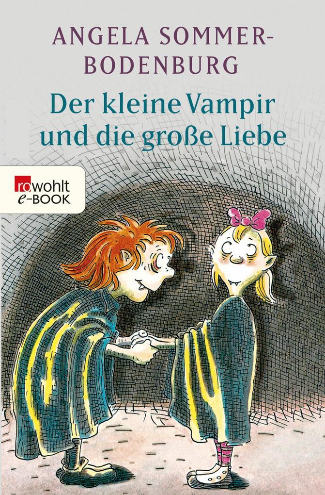 Der kleine Vampir und die große Liebe als eBook von Angela Sommer-Bodenburg