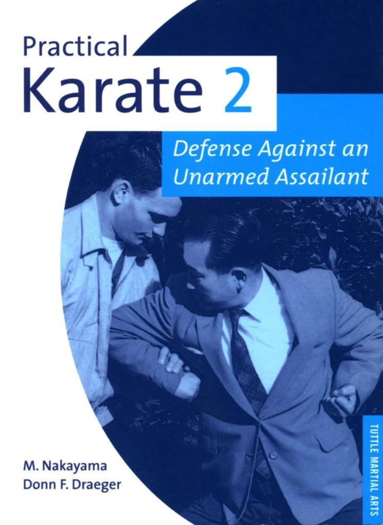 Practical Karate Volume 2 Defense Agains als eBook von Donn F. Draeger, Masatoshi Nakayama
