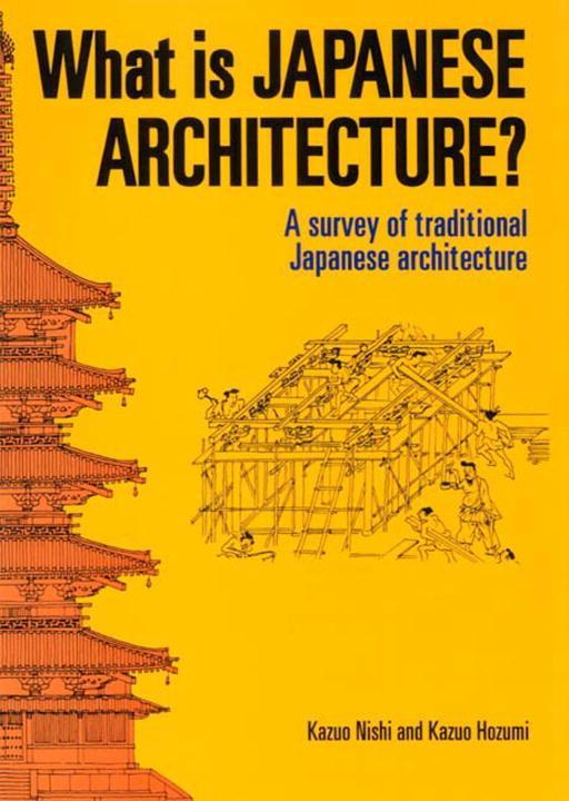 What Is Japanese Architecture?: A Survey of Traditional Japanese Architecture als Taschenbuch