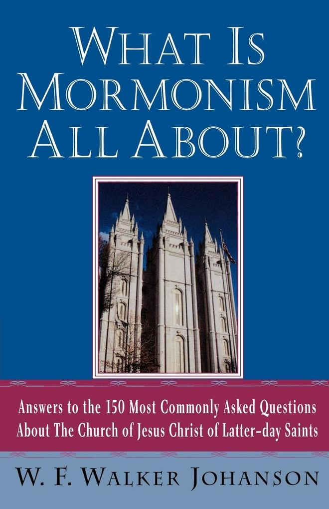 What Is Mormonism All About? als Taschenbuch