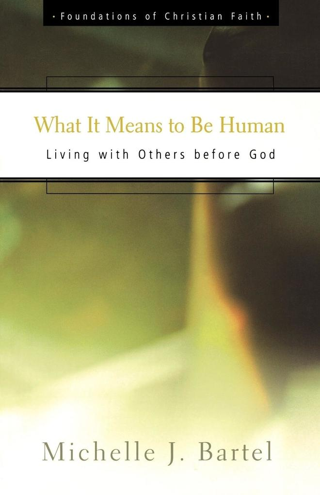 What It Means to Be Human: Living with Others Before God als Taschenbuch