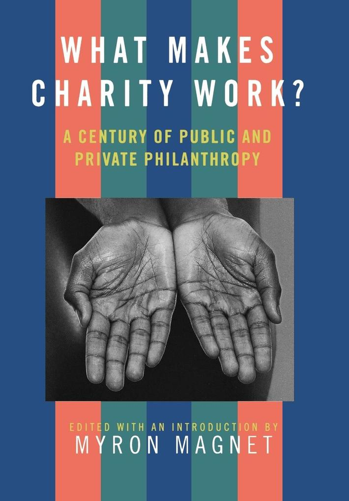 What Makes Charity Work?: A Century of Public and Private Philanthropy als Buch