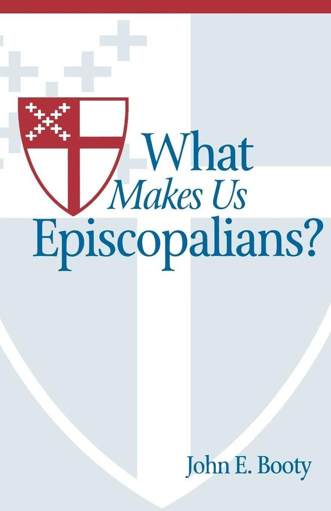 What Makes Us Episcopalians? als Taschenbuch