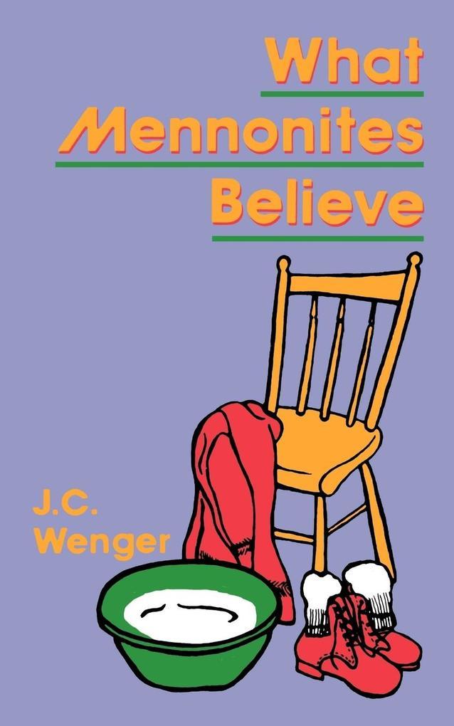 What Mennonites Believe als Taschenbuch