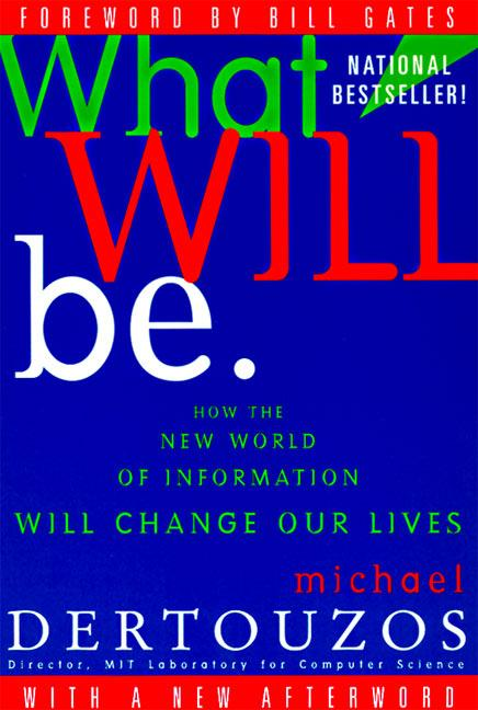 What Will Be: How the New World of Information Will Change Our Lives als Taschenbuch