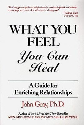 What You Feel, You Can Heal: A Guide for Enriching Relationships als Taschenbuch