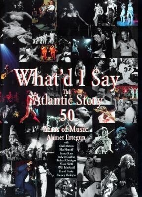 What'd I Say: The Atlantic Story 50 Years of Music als Buch