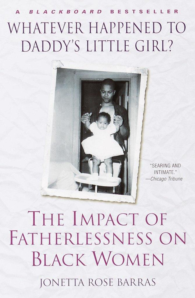 Whatever Happened to Daddy's Little Girl?: The Impact of Fatherlessness on Black Women als Taschenbuch