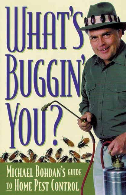 What's Bugging You?: Michael Bohdan's Guide to Home Pest Control als Taschenbuch