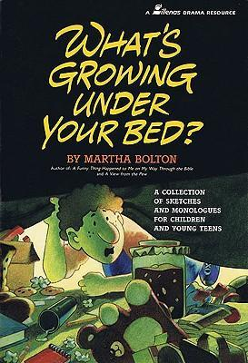 What's Growing Under Your Bed?: A Collection of Sketches and Monologues for Children and Young Teens als Taschenbuch