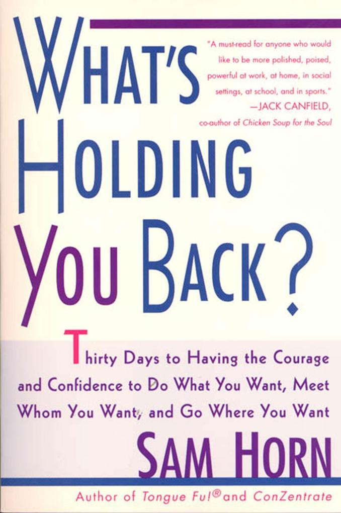 What's Holding You Back?: 30 Days to Having the Courage and Confidence to Do What You Want, Meet Whom You Want, and Go Where You Want als Taschenbuch