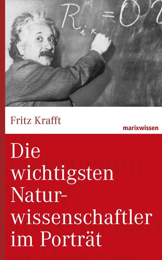 Die wichtigsten Naturwissenschaftler im Porträt als eBook