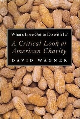 What's Love Got to Do with It?: The Delusions of Global Capitalism als Taschenbuch