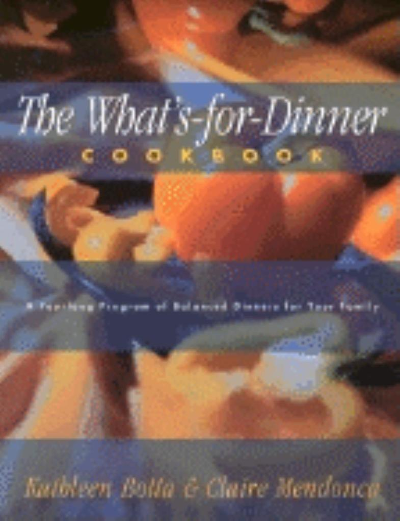 What's-For-Dinner Cookbook: A Year-Long Program of Balanced Dinners for Your Family als Taschenbuch