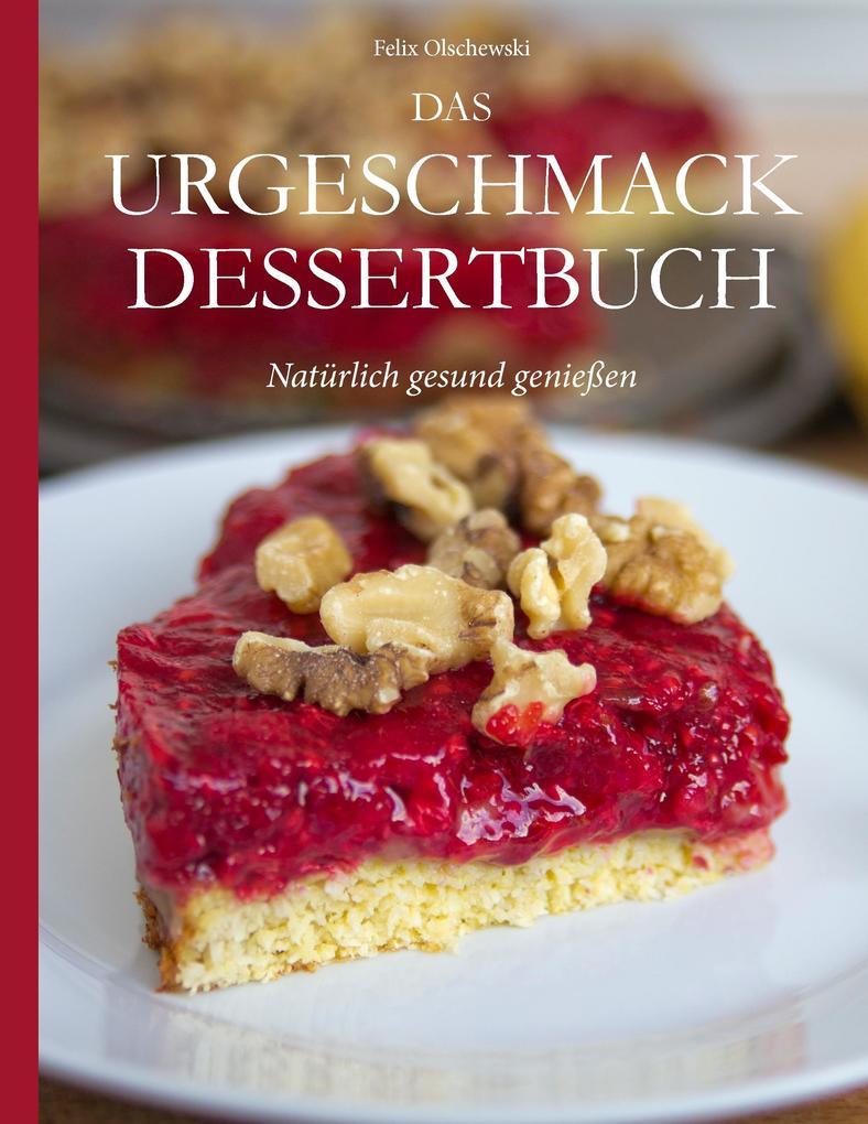 Das Urgeschmack-Dessertbuch als Buch von