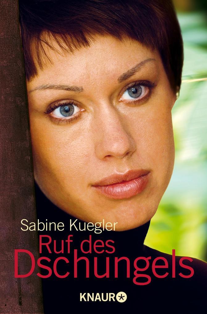 Ruf des Dschungels als eBook von Sabine Kuegler