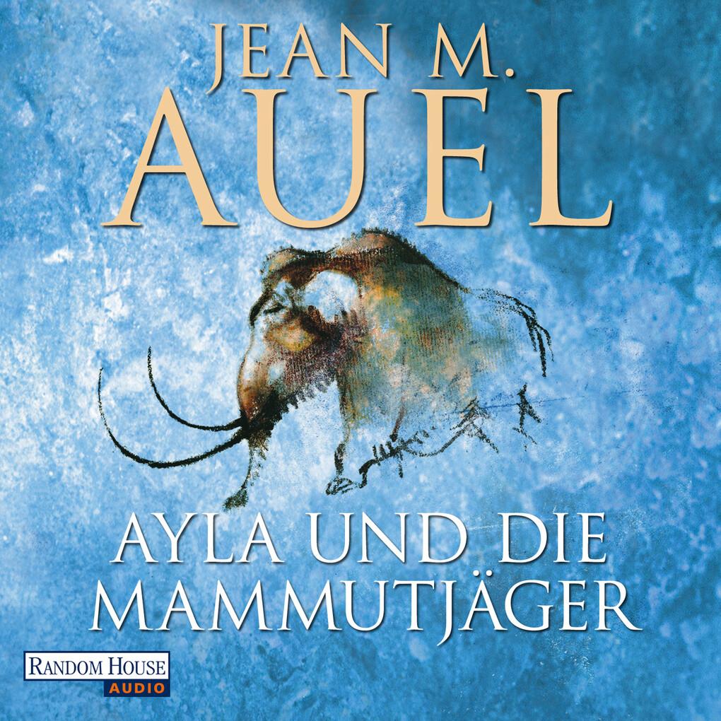 Ayla und die Mammutjäger als Hörbuch Download