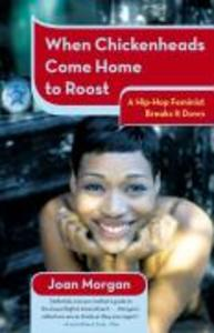 When Chickenheads Come Home to Roost: A Hip-Hop Feminist Breaks It Down als Taschenbuch