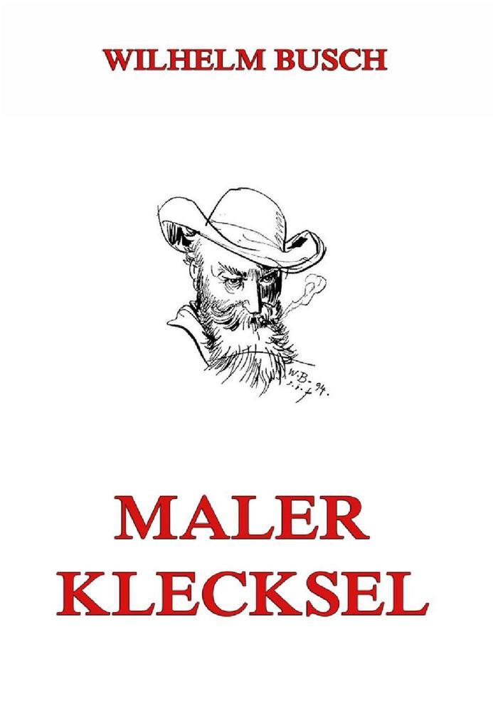 Maler Klecksel als eBook von Wilhelm Busch
