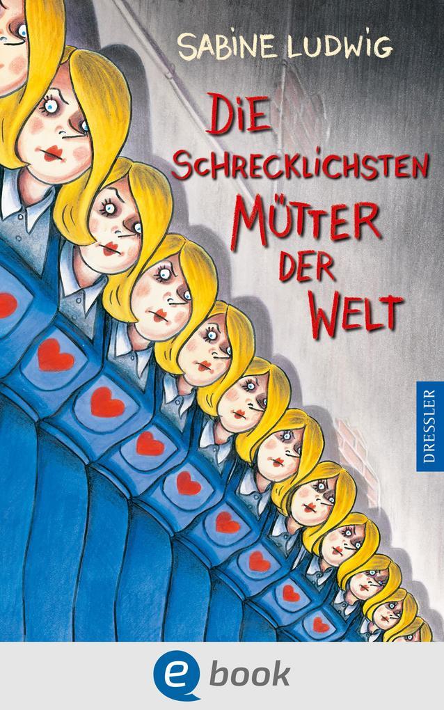 Die schrecklichsten Mütter der Welt als eBook von Sabine Ludwig