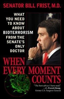 When Every Moment Counts: What You Need to Know about Bioterrorism from the Senate's Only Doctor als Taschenbuch