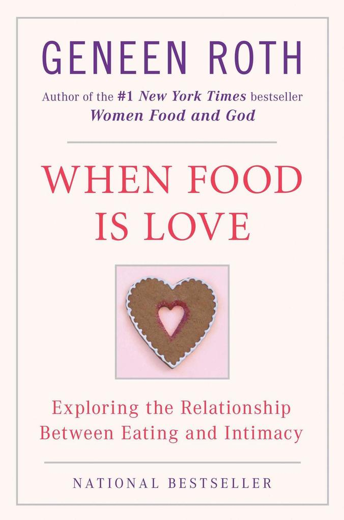 When Food Is Love: Exploring the Relationship Between Eating and Intimacy als Taschenbuch