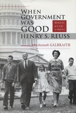 When Government Was Good: Memories of a Life in Politics als Buch