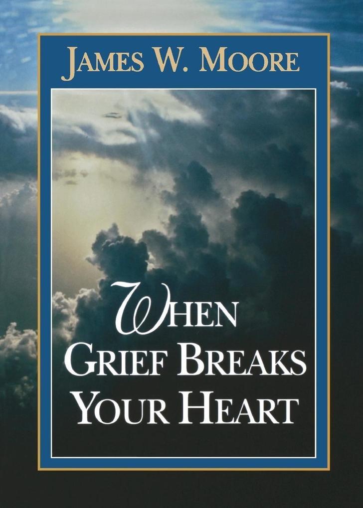 When Grief Breaks Your Heart als Taschenbuch
