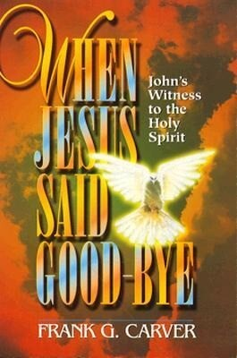 When Jesus Said Goodbye: John's Witness to the Holy Spirit als Taschenbuch