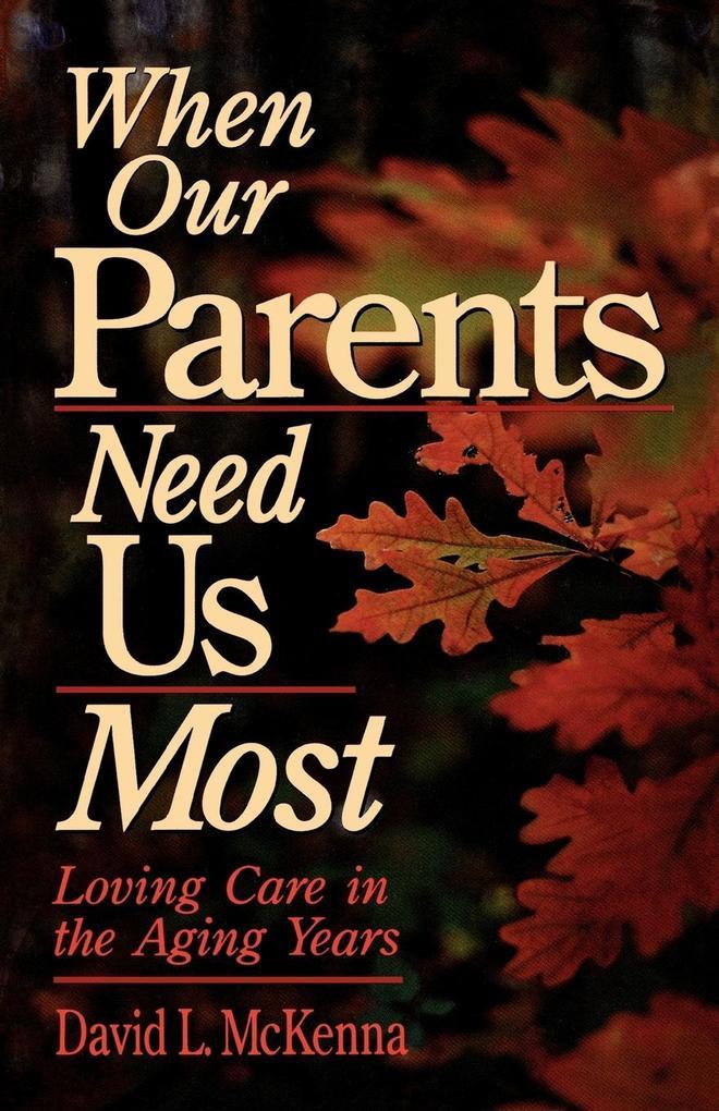 When Our Parents Need Us Most als Taschenbuch