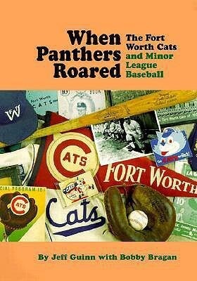When Panthers Roared: The Fort Worth Cats and Minor League Baseball als Buch