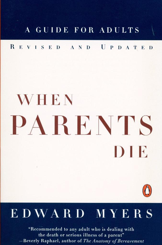 When Parents Die: A Guide for Adults als Taschenbuch