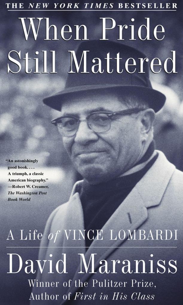 When Pride Still Mattered: A Life of Vince Lombardi als Taschenbuch