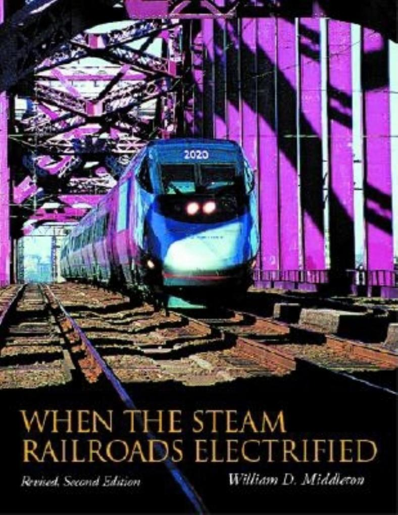 When the Steam Railroads Electrified, Revised Second Edition als Buch