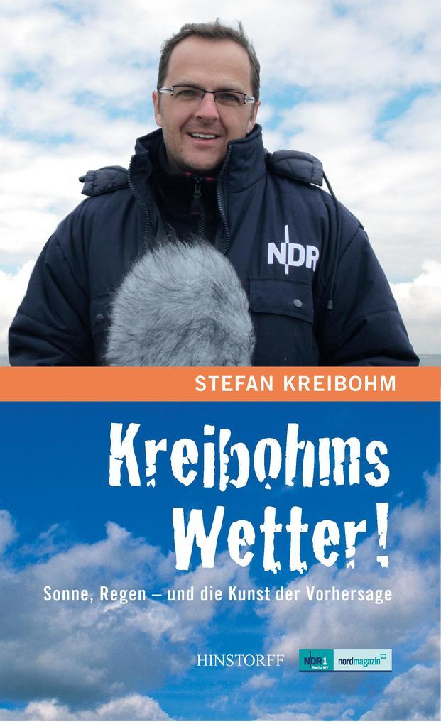 Kreibohms Wetter ! Sonne, Regen - und die Kunst der Vorhersage als Buch von Stefan Kreibohm